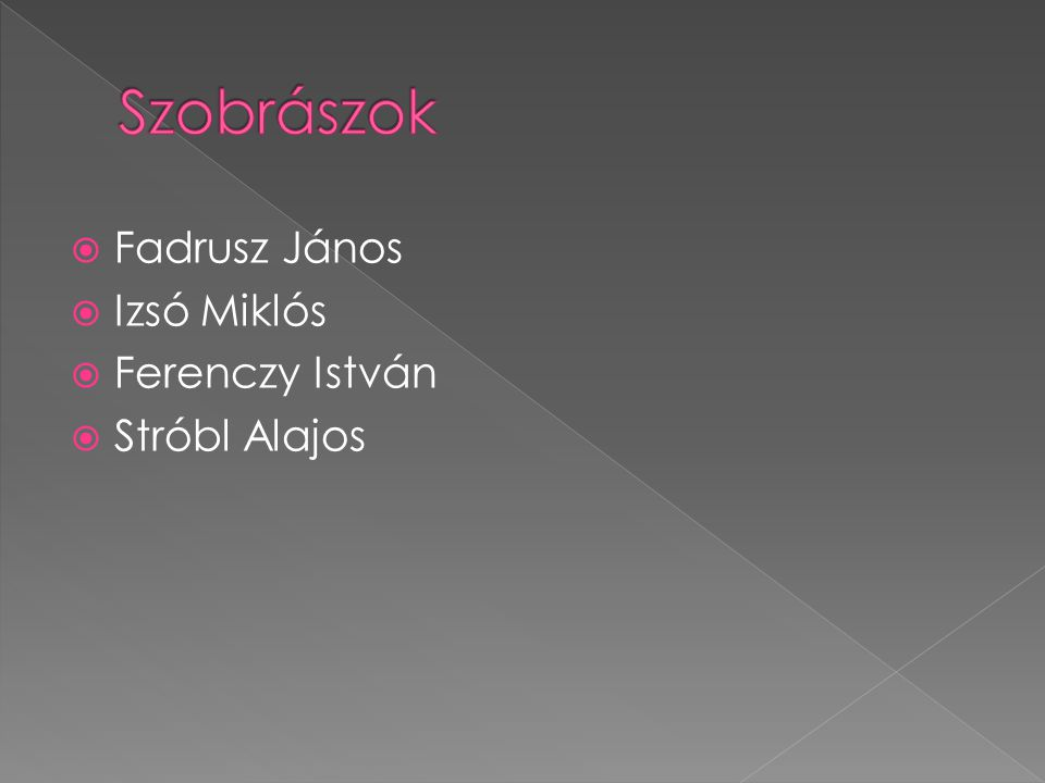  Fadrusz János  Izsó Miklós  Ferenczy István  Stróbl Alajos