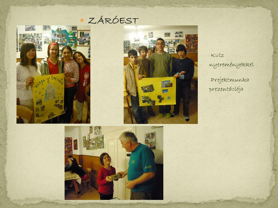 ZÁRÓEST - Kvíz nyereményekkel - Projektmunka prezentációja