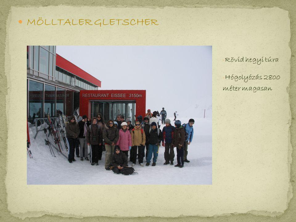 MÖLLTALER GLETSCHER - Rövid hegyi túra - Hógolyózás 2800 méter magasan