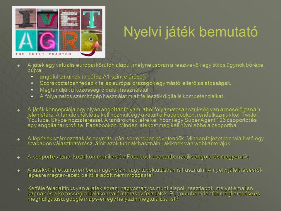   A játék egy virtuális európai körúton alapul, melynek során a résztvevők egy titkos ügynök bőrébe bújva: angolul tanulnak (a cél az A1 szint eléré