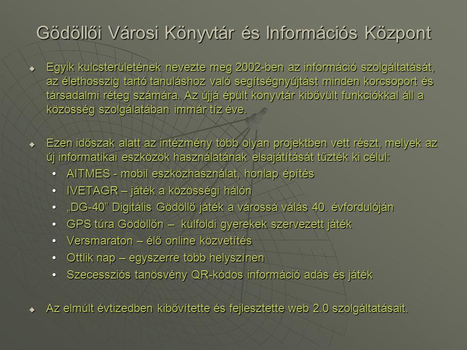 Gödöllői Városi Könyvtár és Információs Központ  Egyik kulcsterületének nevezte meg 2002-ben az információ szolgáltatását, az élethosszig tartó tanul