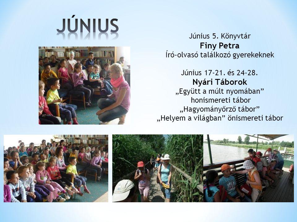 Június 5.Könyvtár Finy Petra Író-olvasó találkozó gyerekeknek Június 17-21.