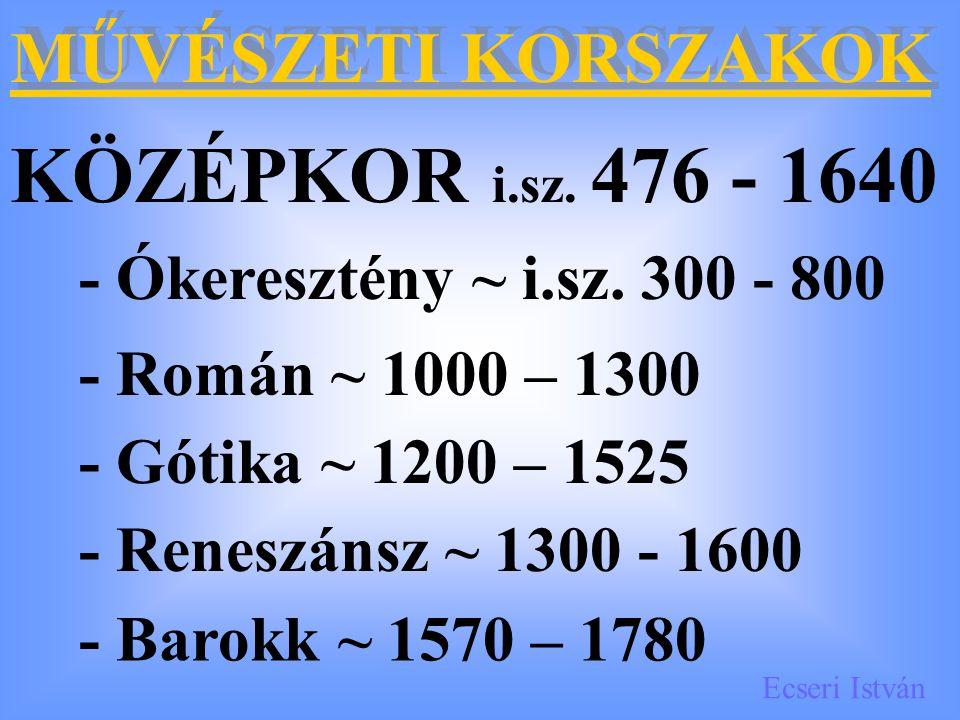 Ecseri István MŰVÉSZETI KORSZAKOK STÍLUSIRÁNYZATOK – a 19.