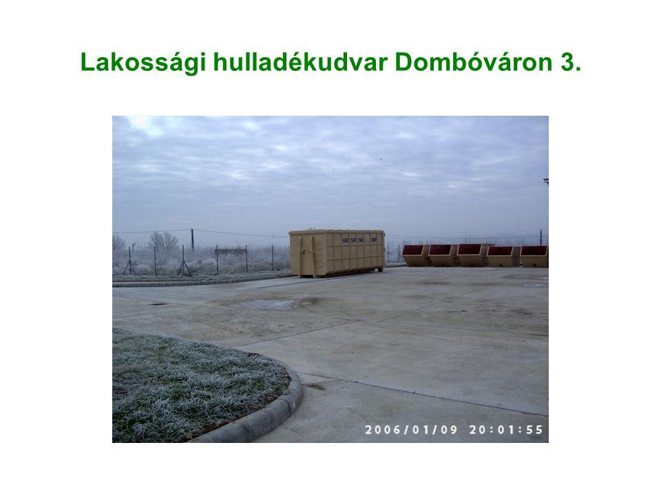 Lakossági hulladékudvar Dombóváron 3.