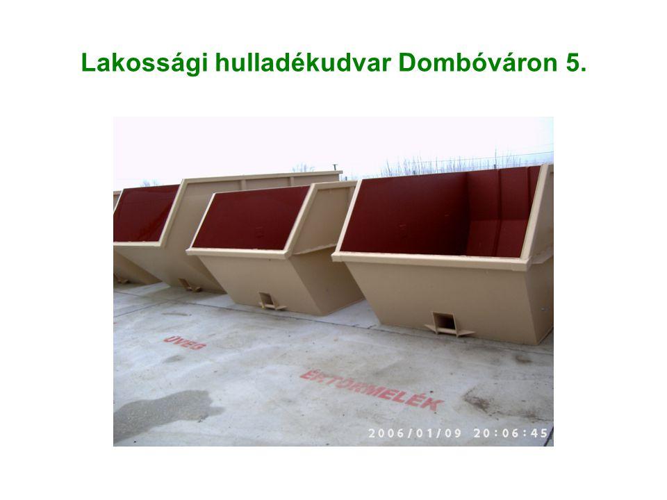 Lakossági hulladékudvar Dombóváron 5.