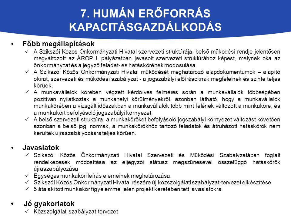 Főbb megállapítások A Szikszói Közös Önkormányzati Hivatal szervezeti struktúrája, belső működési rendje jelentősen megváltozott az ÁROP I. pályázatba