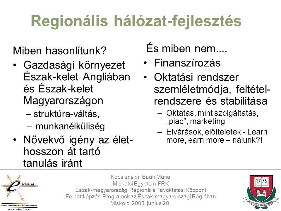 """Kocsisné dr. Baán Mária Miskolci Egyetem-FRK Észak-magyarországi Regionális Távoktatási Központ """"Felnőttképzési Programok az Észak-magyarországi Régió"""