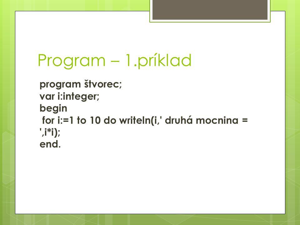 2.príklad  Napíšte program na výpočet odmocniny prvých 25 prirodzených čísel.
