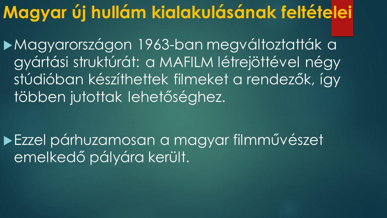 A magyar új hullám legfontosabb filmjei  Kovács András: Hideg napok (1966)  Jancsó Miklós: Csillagosok, katonák (1967)  Jancsó Miklós: Csend és kiáltás (1968)  Jancsó Miklós: Fényes szelek (1968)