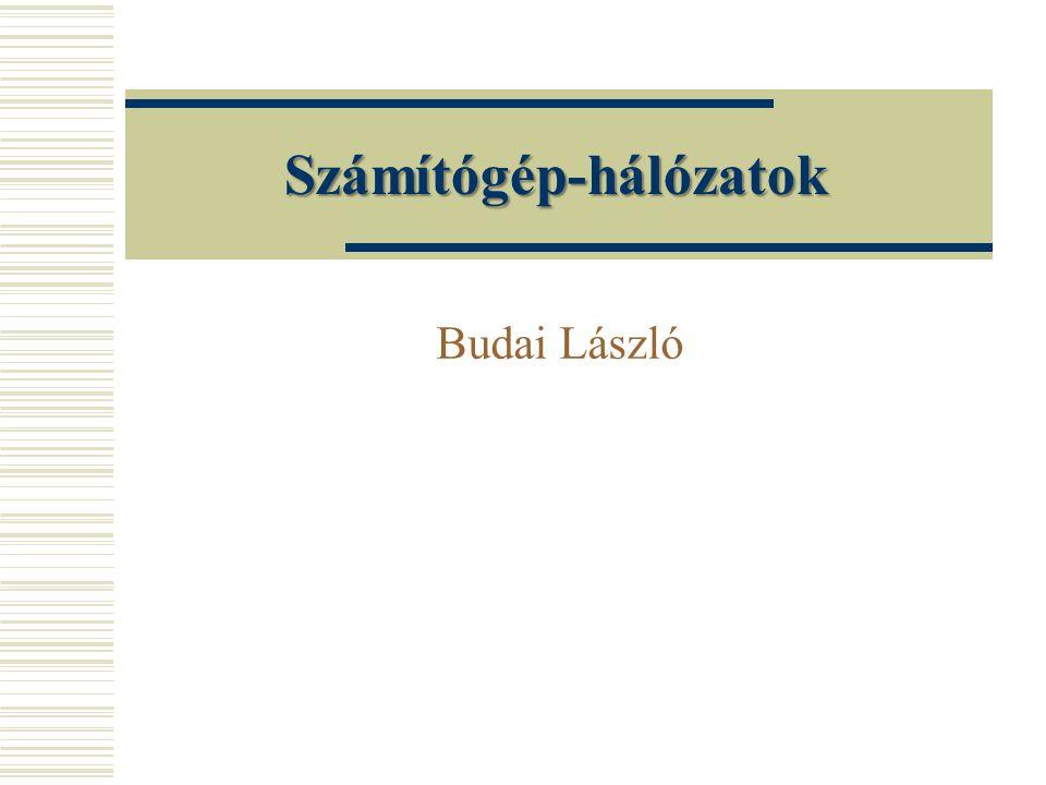 Számítógép-hálózatok Budai László