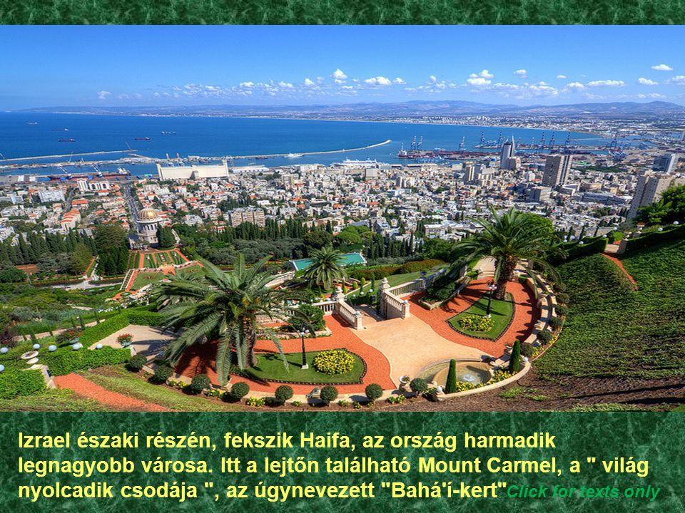 A BAHA'I KERT (IZRAEL) A VILÁG NYOLCADIK CSODÁJA