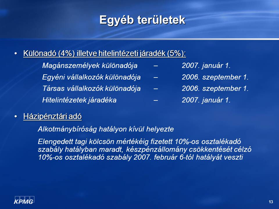 13 Egyéb területek Különadó (4%) illetve hitelintézeti járadék (5%): Különadó (4%) illetve hitelintézeti járadék (5%): Magánszemélyek különadója – 200