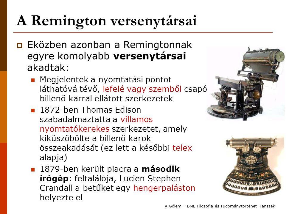 A Remington versenytársai  Eközben azonban a Remingtonnak egyre komolyabb versenytársai akadtak: Megjelentek a nyomtatási pontot láthatóvá tévő, lefe