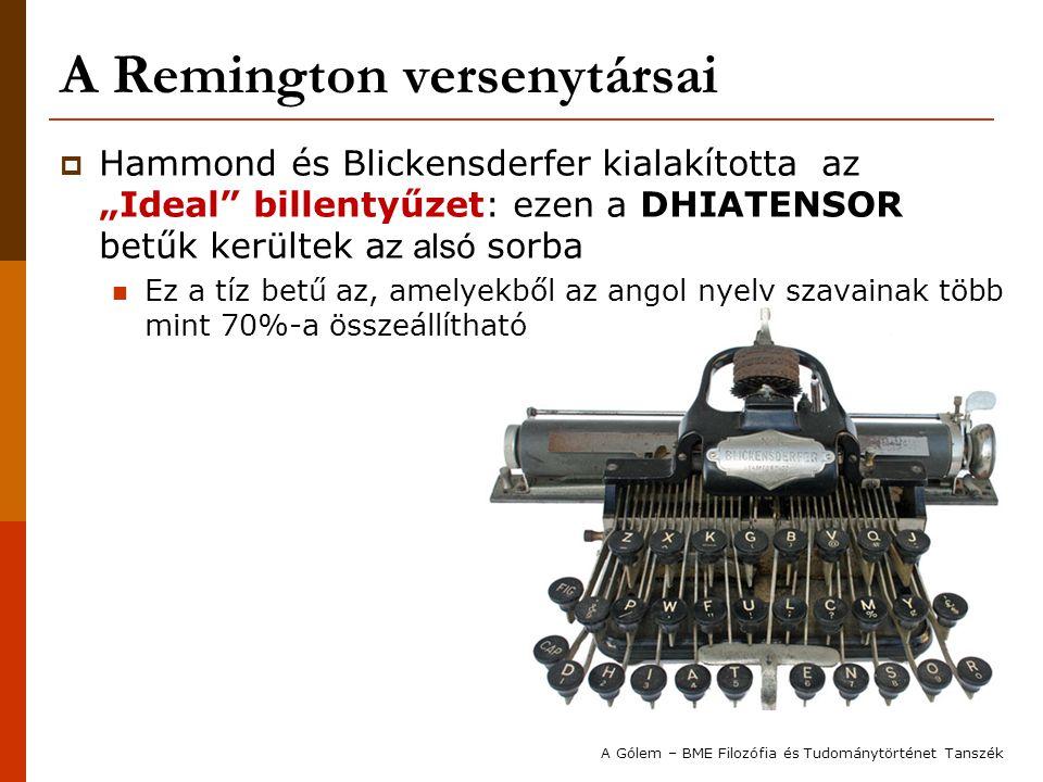 """A Remington versenytársai  Hammond és Blickensderfer kialakította az """"Ideal"""" billentyűzet: ezen a DHIATENSOR betűk kerültek a z alsó sorba Ez a tíz b"""