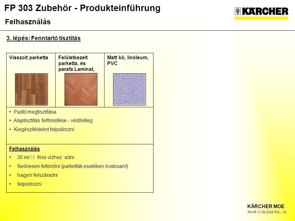 FP 303 Zubehör - Produkteinführung KÄRCHER MOE PM-R 11.05.2009 RG - 10 3.