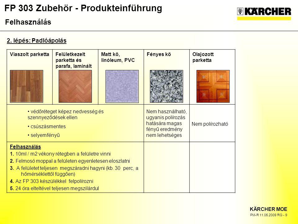 FP 303 Zubehör - Produkteinführung KÄRCHER MOE PM-R 11.05.2009 RG - 9 2.