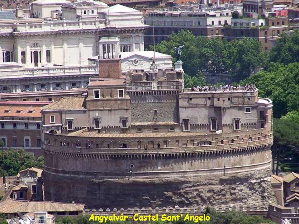 Angyalvár-hiddal-Eredetileg Hadrianus császár mauzóleumának épült