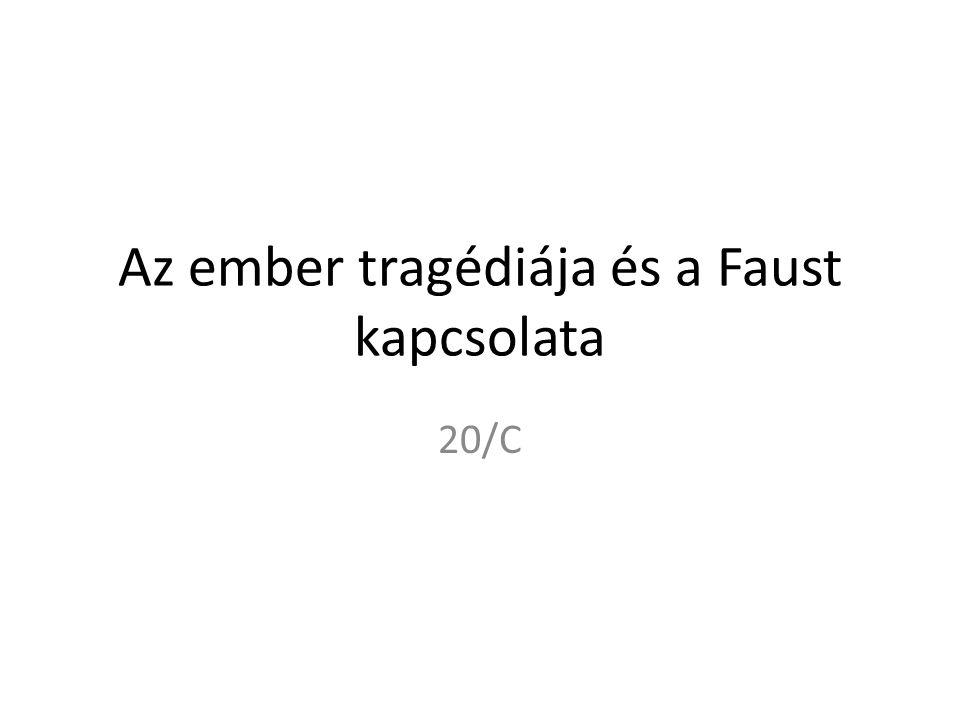 Az ember tragédiája és a Faust kapcsolata 20/C