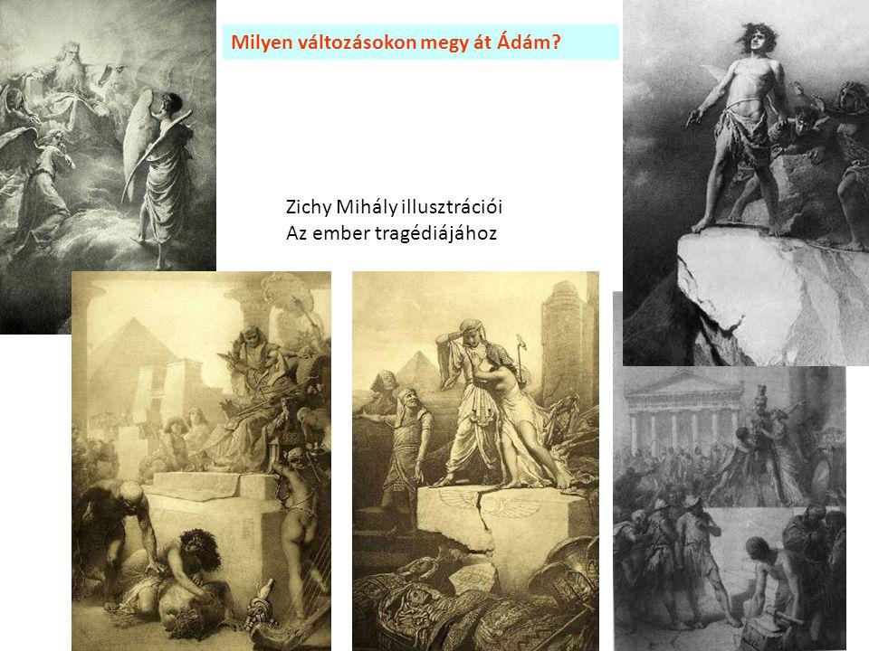 Zichy Mihály illusztrációi Az ember tragédiájához Milyen változásokon megy át Ádám?