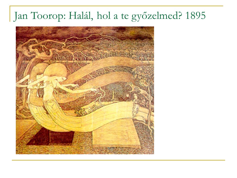 Jan Toorop: Halál, hol a te győzelmed? 1895