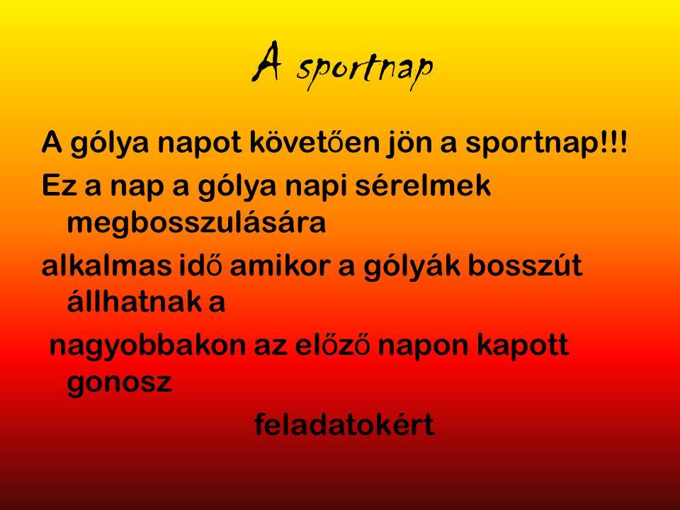 A sportnap A gólya napot követ ő en jön a sportnap!!.