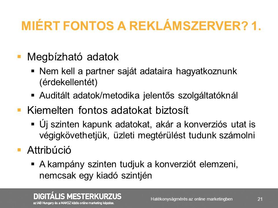 21  Megbízható adatok  Nem kell a partner saját adataira hagyatkoznunk (érdekellentét)  Auditált adatok/metodika jelentős szolgáltatóknál  Kiemelt