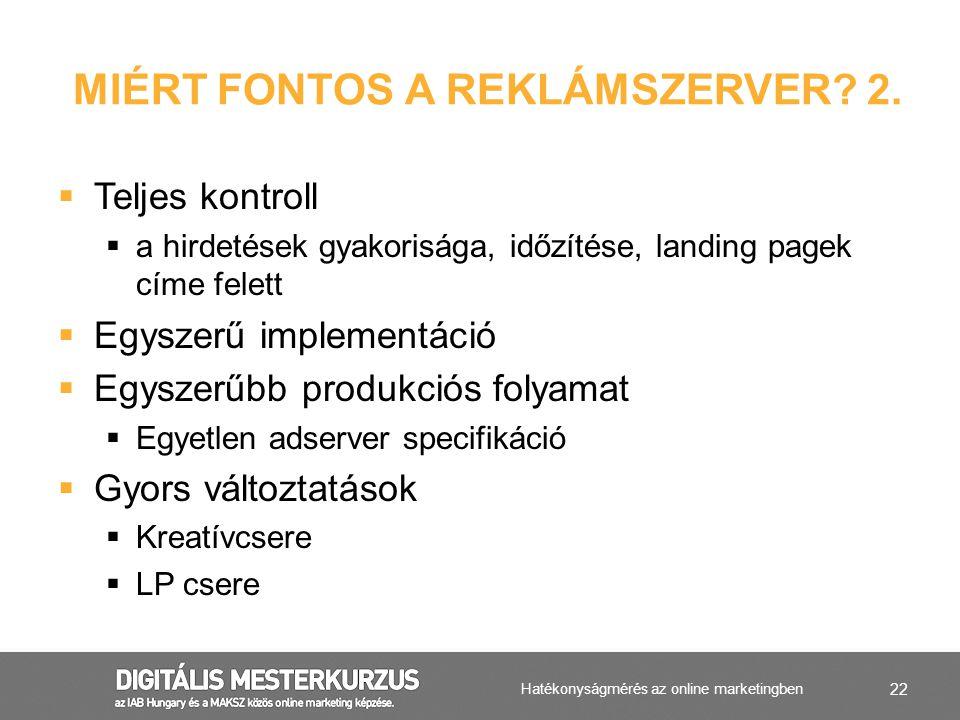 22  Teljes kontroll  a hirdetések gyakorisága, időzítése, landing pagek címe felett  Egyszerű implementáció  Egyszerűbb produkciós folyamat  Egye