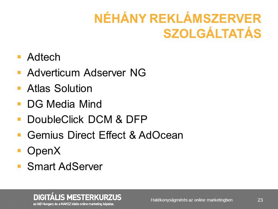 23  Adtech  Adverticum Adserver NG  Atlas Solution  DG Media Mind  DoubleClick DCM & DFP  Gemius Direct Effect & AdOcean  OpenX  Smart AdServe