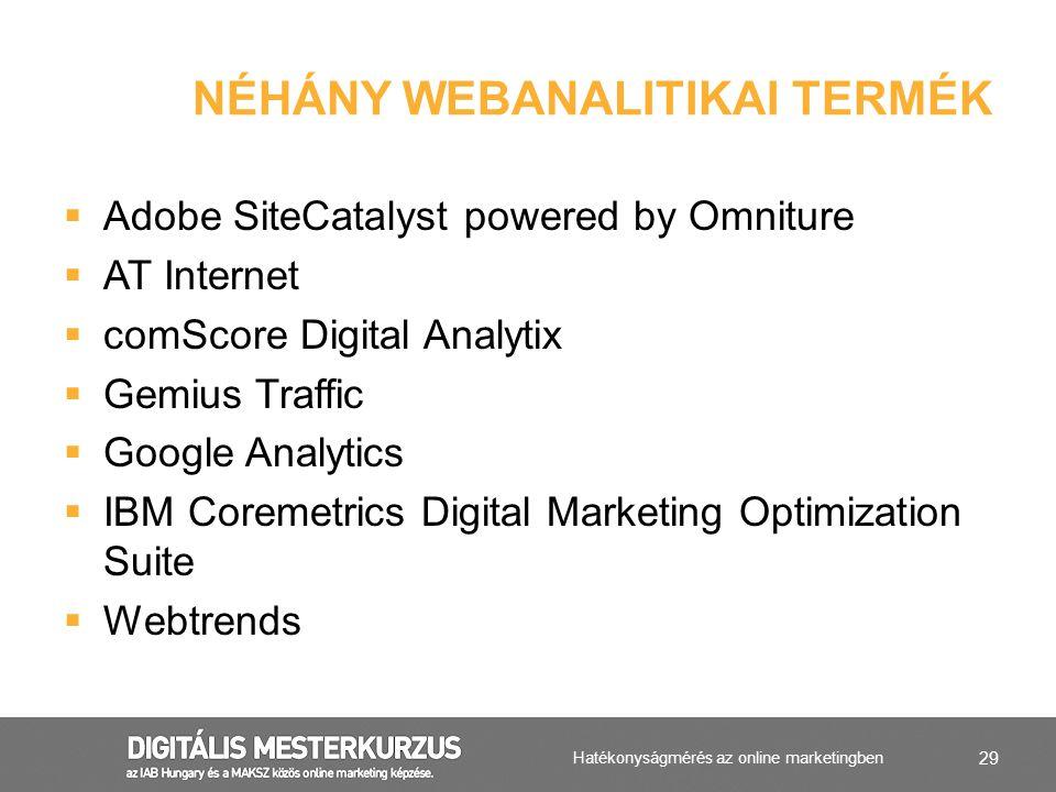 29  Adobe SiteCatalyst powered by Omniture  AT Internet  comScore Digital Analytix  Gemius Traffic  Google Analytics  IBM Coremetrics Digital Ma
