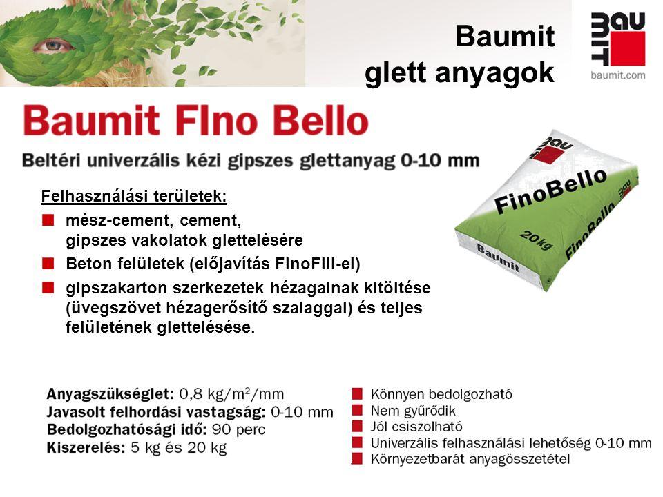 Baumit glett anyagok Felhasználási területek: ■ mész-cement, cement, gipszes vakolatok glettelésére ■ Beton felületek (előjavítás FinoFill-el) ■ gipsz