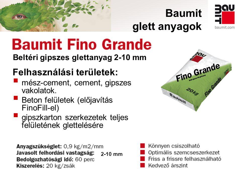 Baumit glett anyagok Felhasználási területek:  mész-cement, cement, gipszes vakolatok.  Beton felületek (előjavítás FinoFill-el)  gipszkarton szerk