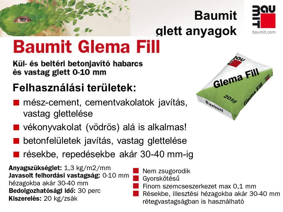 Baumit glett anyagok Felhasználási területek: ■ mész-cement, cementvakolatok javítás, vastag glettelése ■ vékonyvakolat (vödrös) alá is alkalmas! ■ be