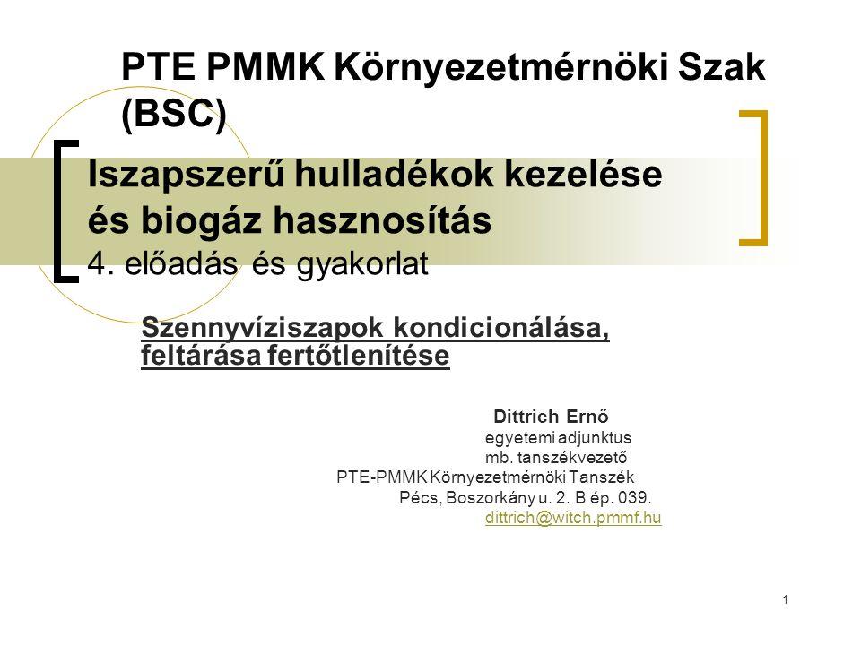 1 Iszapszerű hulladékok kezelése és biogáz hasznosítás 4. előadás és gyakorlat Szennyvíziszapok kondicionálása, feltárása fertőtlenítése Dittrich Ernő