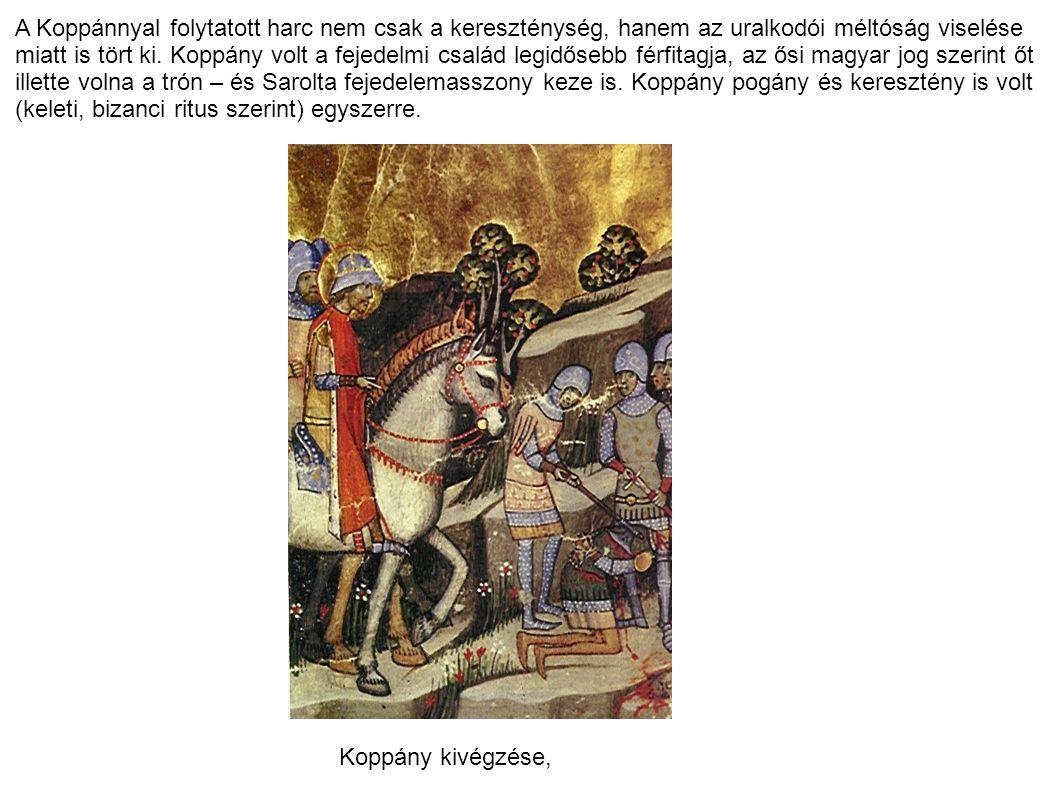 A Koppánnyal folytatott harc nem csak a kereszténység, hanem az uralkodói méltóság viselése miatt is tört ki. Koppány volt a fejedelmi család legidőse