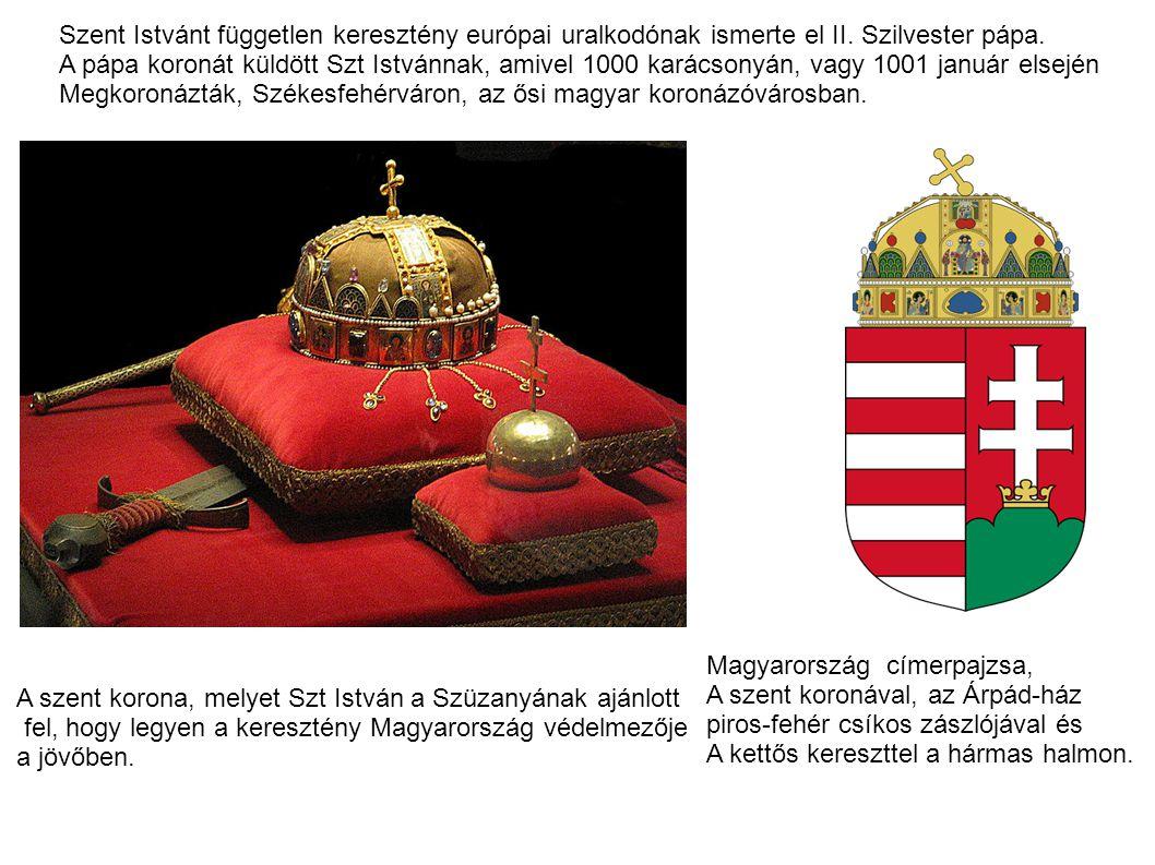 Szent Istvánt független keresztény európai uralkodónak ismerte el II. Szilvester pápa. A pápa koronát küldött Szt Istvánnak, amivel 1000 karácsonyán,