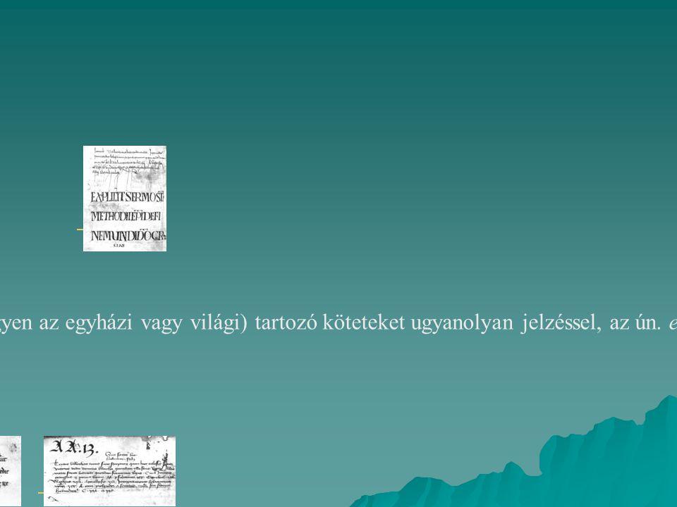 A kódex elsõ lapján rendszerint subscriptio szerepelt: ez megjelölte a kódex készítésének helyét és/vagy idejét, illetve a másolónak, vagy a könyvet m