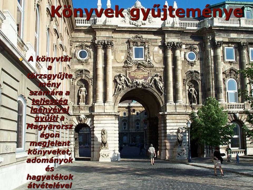 Könyvek gyűjteménye  A könyvtár a törzsgyűjte mény számára a teljesség igényével gyűjti a Magyarorsz ágon megjelent könyveket, adományok és hagyatéko
