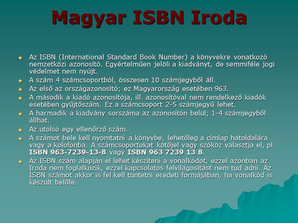 Magyar ISBN Iroda  Az ISBN (International Standard Book Number) a könyvekre vonatkozó nemzetközi azonosító. Egyértelműen jelöli a kiadványt, de semmi