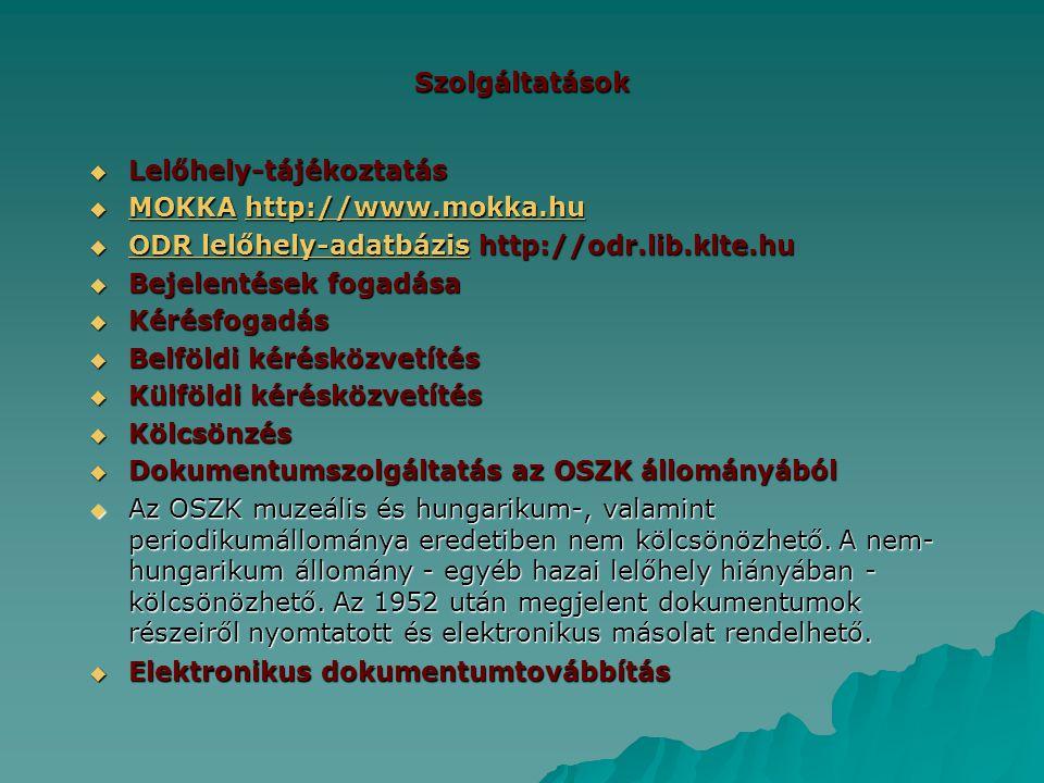 Szolgáltatások  Lelőhely-tájékoztatás  MOKKA http://www.mokka.hu MOKKAhttp://www.mokka.hu MOKKAhttp://www.mokka.hu  ODR lelőhely-adatbázis http://o