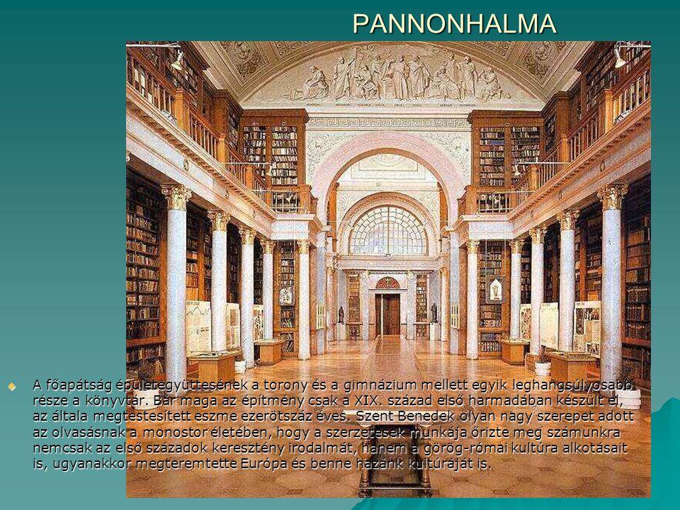 PANNONHALMA  A főapátság épületegyüttesének a torony és a gimnázium mellett egyik leghangsúlyosabb része a könyvtár. Bár maga az építmény csak a XIX.