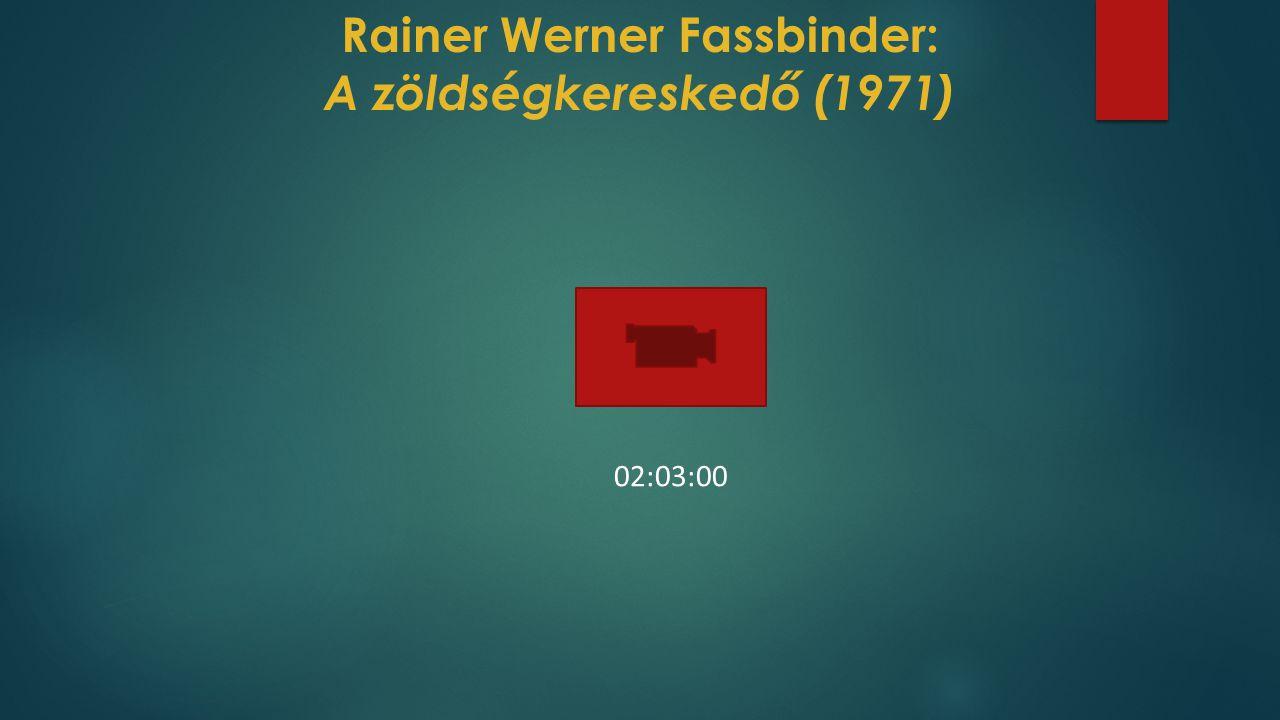 Rainer Werner Fassbinder: A zöldségkereskedő (1971) 02:03:00