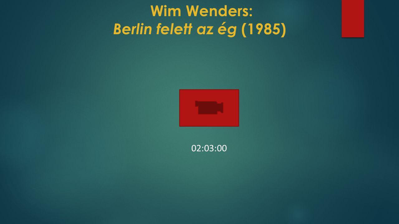 Wim Wenders: Berlin felett az ég (1985) 02:03:00