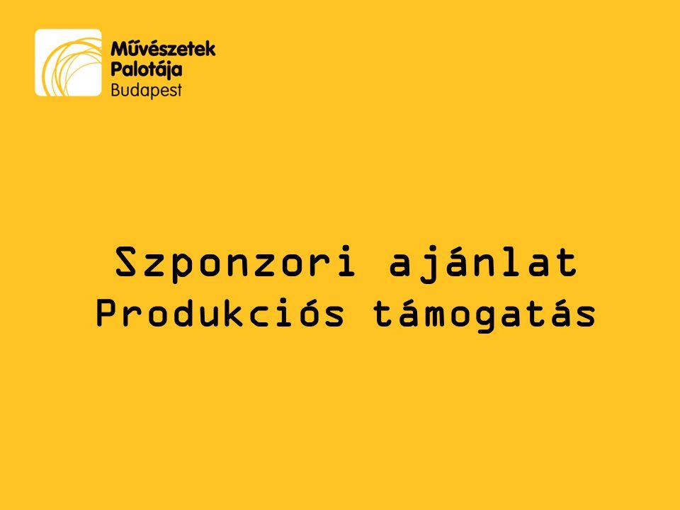 Szponzori ajánlat Produkciós támogatás