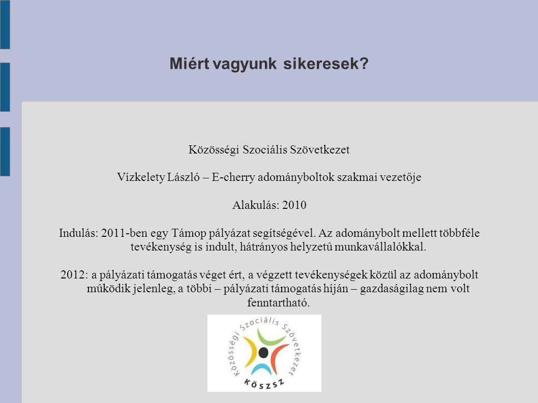 Adományboltok Magyarországon Az elsõ magyar adománybolt 2009 õszén nyílt meg, a Kórházi Önkéntes Segítõ Szolgálat Alapítvány üzemeltette.