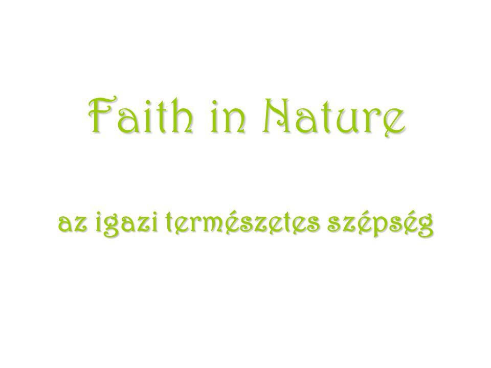 Faith in Nature az igazi természetes szépség