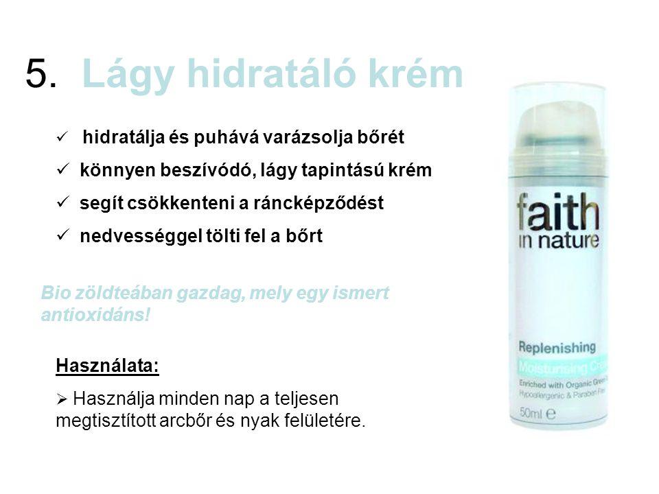 5. Lágy hidratáló krém hidratálja és puhává varázsolja bőrét könnyen beszívódó, lágy tapintású krém segít csökkenteni a ráncképződést nedvességgel töl