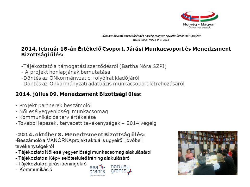 """""""Önkormányzati kapacitásépítés norvég‐magyar együttműködéssel projekt HU11-0005-HU11-PP1-2013 2014."""