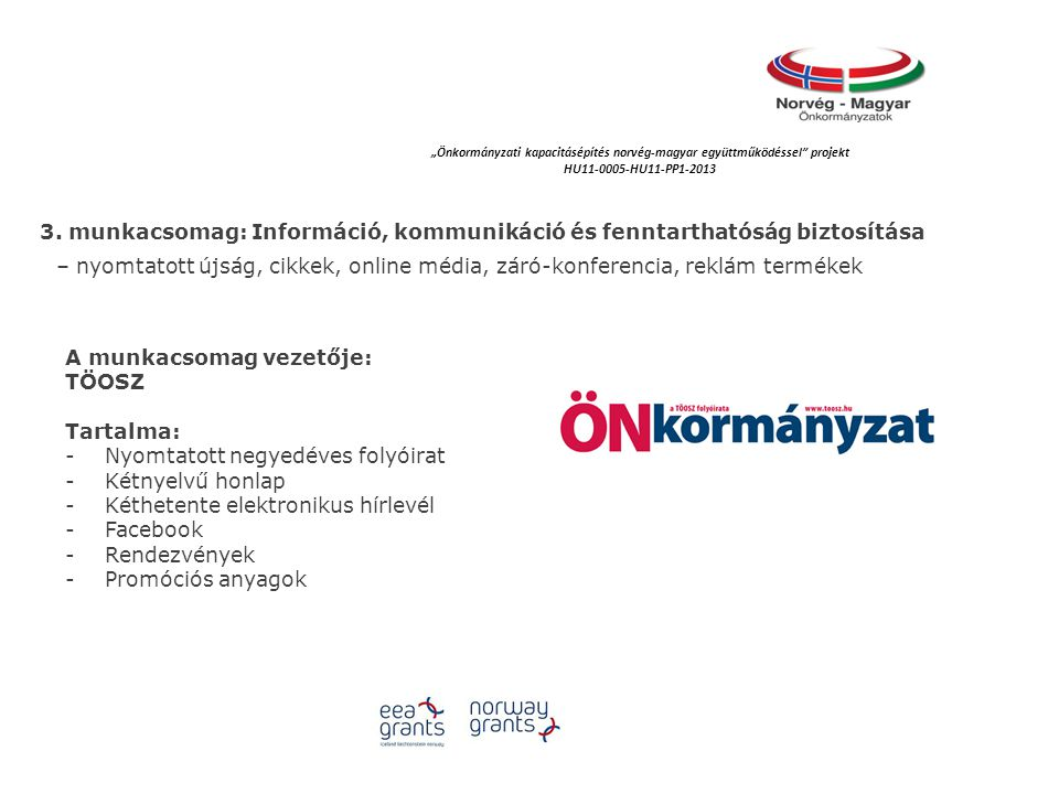 """""""Önkormányzati kapacitásépítés norvég‐magyar együttműködéssel projekt HU11-0005-HU11-PP1-2013 3."""