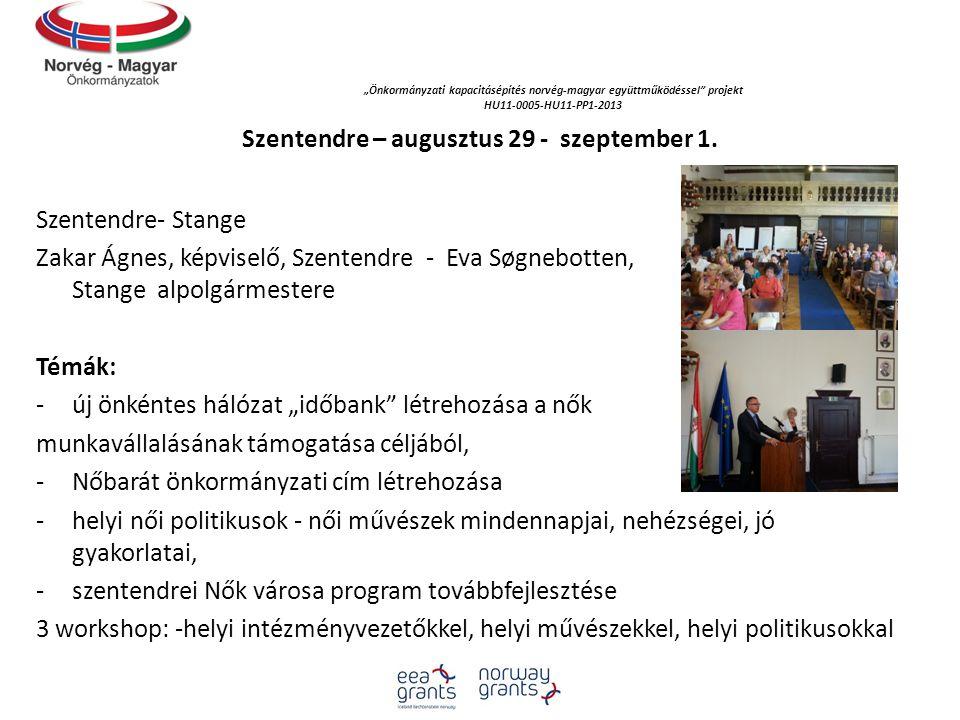 """""""Önkormányzati kapacitásépítés norvég‐magyar együttműködéssel projekt HU11-0005-HU11-PP1-2013 Szentendre – augusztus 29 - szeptember 1."""