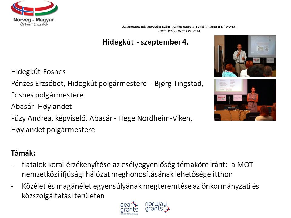 """""""Önkormányzati kapacitásépítés norvég‐magyar együttműködéssel projekt HU11-0005-HU11-PP1-2013 Hidegkút - szeptember 4."""